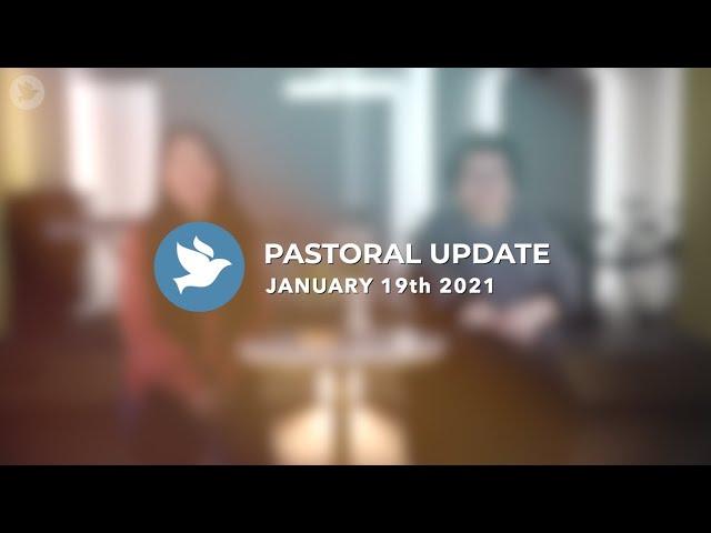 牧者的話  Pastoral Update | January 19th 2021