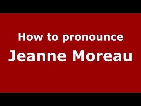 How to pronounce Jeanne Moreau (French/France) - PronounceNames