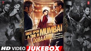 Once Upon A Time In Mumbaai Dobaara Full Songs (Video Jukebox) | Akshay K, Imran K, Sonakshi Sinha