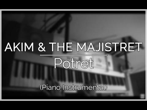 Akim & The Majistret - Potret (Piano Instrumental Cover)