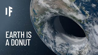 What If Earth Was Shaped Like a Donut?