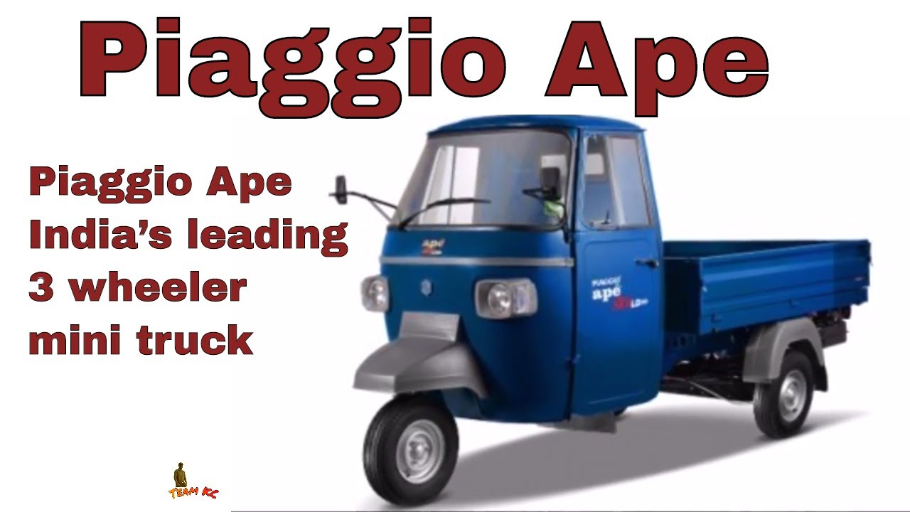 Piaggio Ape India S Leading 3 Wheeler Mini Truck Youtube