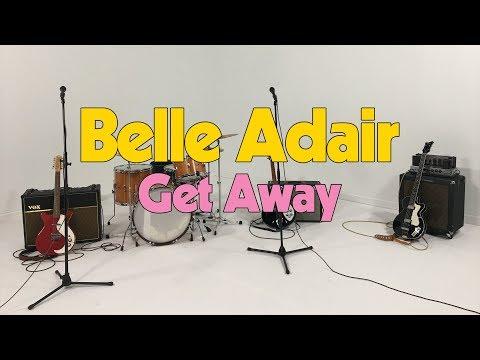Belle Adair- Get Away [OFFICIAL VIDEO]