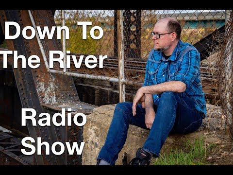 Garrett Sale (William Wild) on DOWN TO THE RIVER RADIO SHOW (May 15/2020)