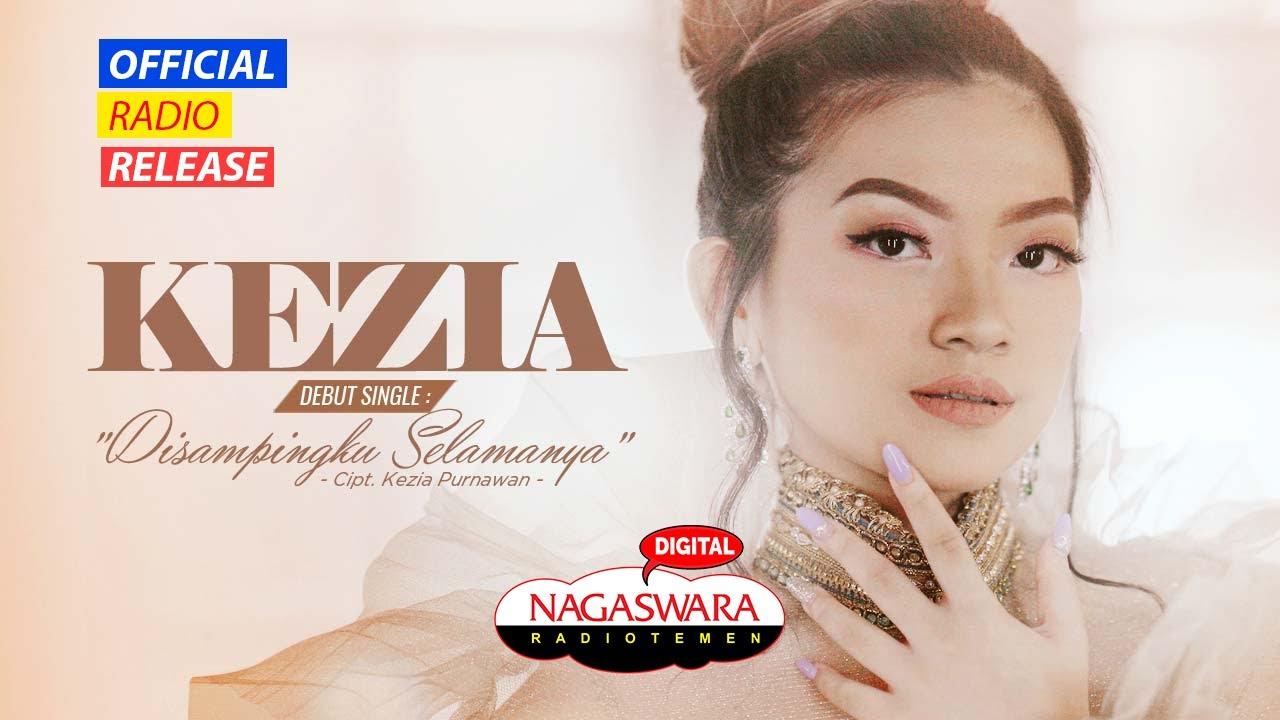 Kezia - Disampingku Selamanya (Official Radio Release) NAGASWARA