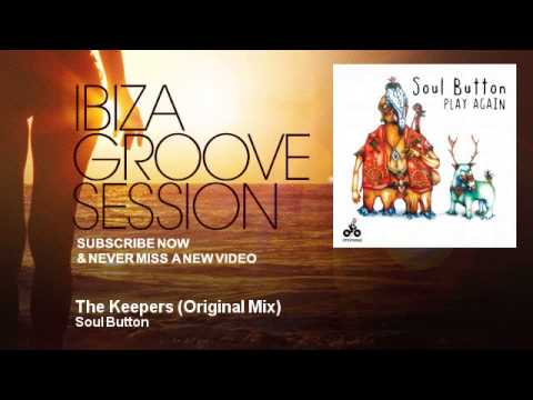 Soul Button - The Keepers - Original Mix - IbizaGrooveSession
