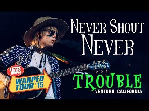 Never Shout Never  Trouble ! Vans Warped Tour 2015