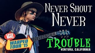 "Never Shout Never - ""Trouble"" LIVE! Vans Warped Tour 2015"