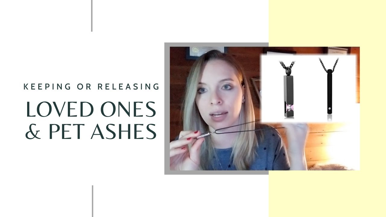 Keeping or Releasing Loved Ones & Pet Ashes