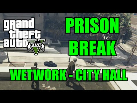 GTA 5 HEISTS: PRISON BREAK - WETWORK - CITY HALL TEAM