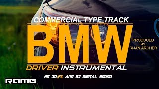 "Commercial Type Track - ""BMW Driver Instrumental"" - Produced by Rijan Archer"