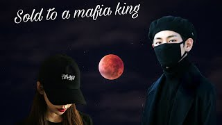 Sold to a mafia king ep:1 {taehyung} [BTS FF]