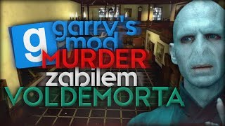 | GARRY'S MOD | MURDER | *ZABIŁEM VOLDEMORTA*