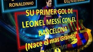Primer Gol de Leo Messi con el Barcelona 01 Mayo 2005 El Inicio del MEJOR DEL MUNDO