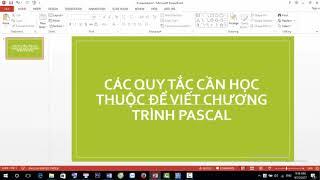 [Bài giảng cực hay tin học 8] Các quy tắc phải học thuộc để viết chương trình pascal
