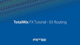 TotalMix FX Tutorial - 03 Routing
