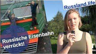 Verrückte russische Eisenbahn!