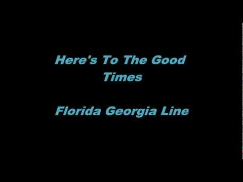 Heres To The Good Times  Florida Georgia Line  LyricsOn Screen
