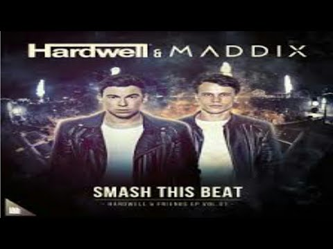 Hardwell & Maddix - Smash This Beat (New Song 2017)