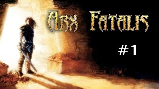 Arx Fatalis (Ep. 1 - So Many Cool Things)