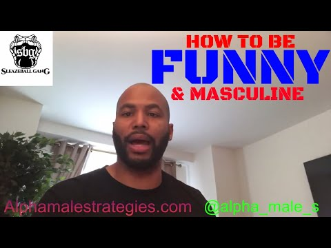 How To Be Funny And Masculine At The Same Time & The Importance Of Saving Money