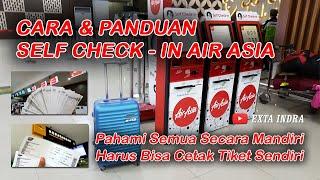 Naik Pesawat AIR ASIA Harus Bisa Cetak Tiket Sendiri - Begini Cara Self Check In nya
