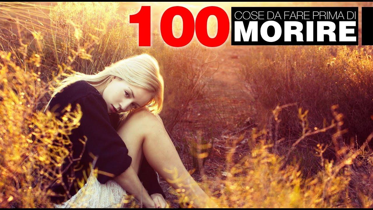 100 cose da fare prima di morire youtube