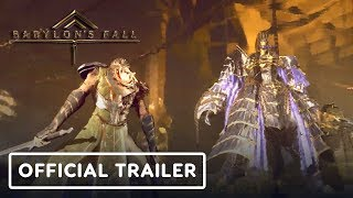 Babylon's Fall - Gameplay Trailer