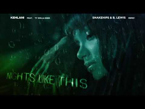 Kehlani - Nights Like This (feat. Ty Dolla $ign) [Snakehips & B. Lewis Remix] [Visualizer]