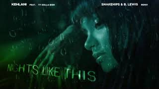 Kehlani - Nights Like This (feat. Ty Dolla $ign) [Snakehips & B. Lewis Remix] [Visualizer]