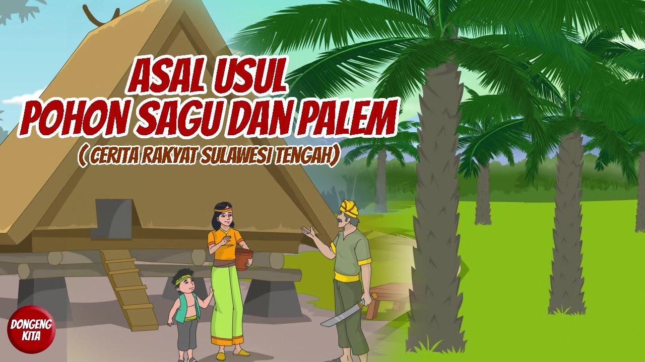 ASAL USUL POHON SAGU DAN PALEM - Cerita Rakyat Provinsi Sulawesi Tengah - Dongeng Kita
