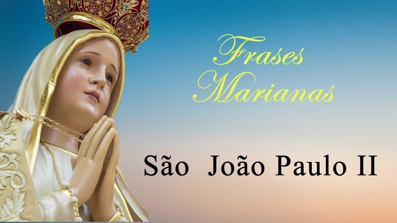 Frases Marianas São João Paulo Ii Tv Arautos Youtube