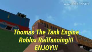 Thomas The Tank Engine Roblox Railfanning!!!