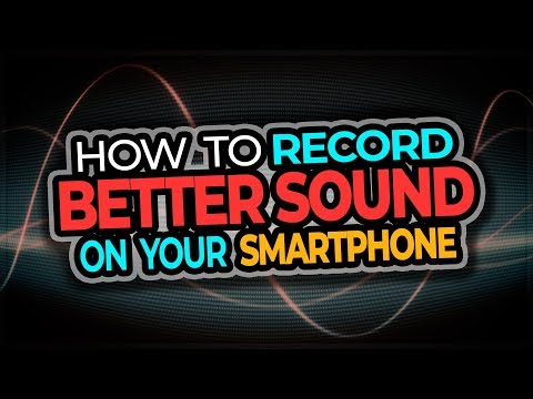 Record Better Sound With Your Smartphone