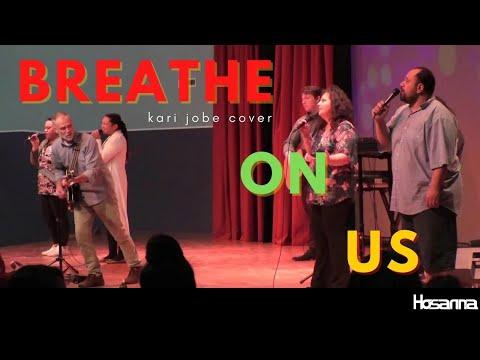 Breathe On Us (Kari Jobe cover) | Hosanna Creative Archive