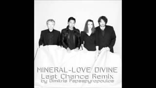 Mineral - Love Divine (Last Chance Remix By Dimitris Papaspyropoulos)
