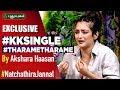 Thaarame Thaarame Kadaram Kondan Single Exclusive By Akshara Haasan On Natchathira Jannal
