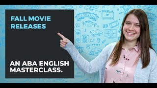 English Listening Practice: Fall Movie Releases | ABA English