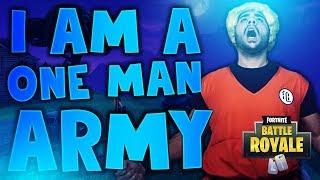 I AM A ONE MAN ARMY (Fortnite Battle Royale)
