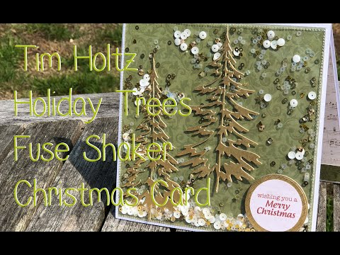 Tim Holtz's Holiday Trees Fuse Shaker Christmas Card