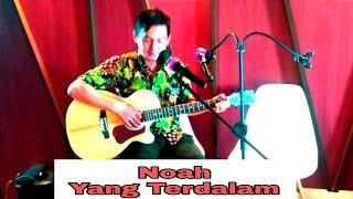 Download Noah - Yang terdalam Cover By Bung Ray