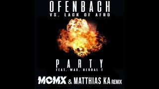 Party Ofenbach vs Lack of Afro Remix MCMX & Matthias Ka