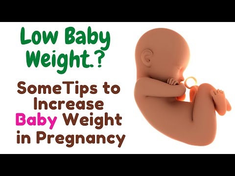 How to Increase Baby Weight in Pregnancy Low Baby Weight In pregnancy-How to increase Fetus Weight