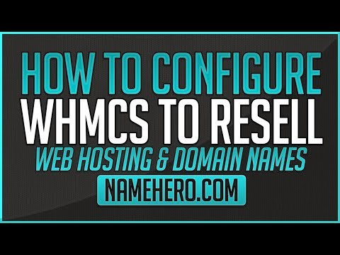How To Configure WHMCS To Resell Web Hosting & Domain Names