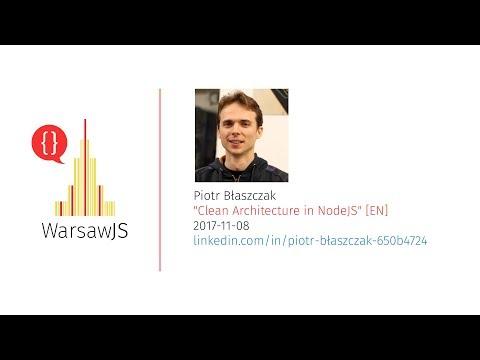 Piotr Błaszczak: Clean Architecture in Node.js [EN] - WarsawJS Meetup #39
