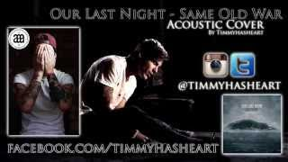 Our Last Night - Same Old War ACOUSTIC