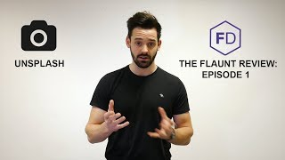 The Flaunt Review: Unsplash [EP 1] | Flaunt Digital