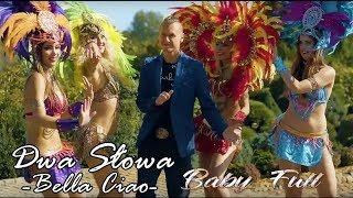 Baby Full - Bella Ciao - Dwa słowa (PREMIERA 2018)