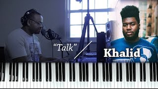 Piano Lesson | Khalid | Talk