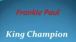 Frankie Paul King Champion (Mr. Bassie riddim)